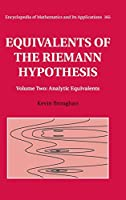 Equivalents of the Riemann Hypothesis: Volume 2, Analytic Equivalents (Encyclopedia of Mathematics and its Applications, Series Number 165)