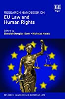 Research Handbook on Eu Law and Human Rights (Research Handbooks in European Law)