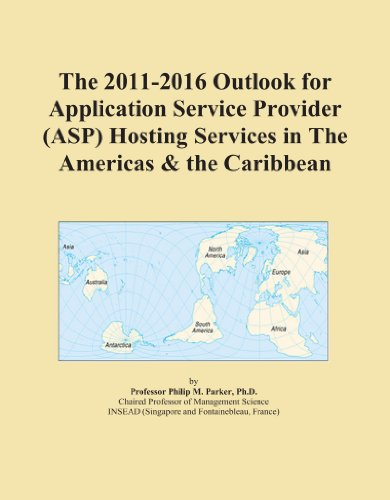 The 2011-2016 Outlook for Application Service Provider (ASP) Hosting Services in The Americas & the Caribbean
