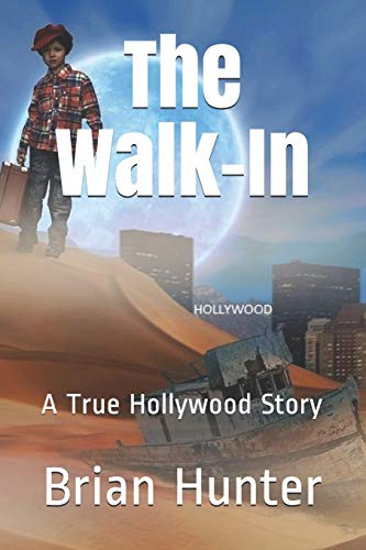 Book: The Walk-In - A True Hollywood Story by Brian Hunter