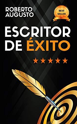 ESCRITOR DE ÉXITO: Un manual práctico para autores autoeditados que quieren triunfar y vender muchos libros