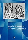 Move! A Minimalist Theory of Construal (Generative Syntax)