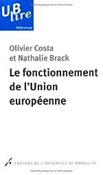Le fonctionnement de l'Union européenne d'Olivier Costa