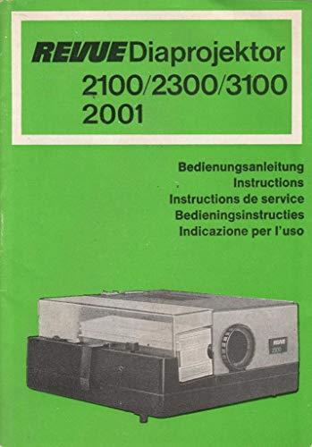 Revue Diaprojektor 2100/2300/3100/2001 Bedienungsanleitung