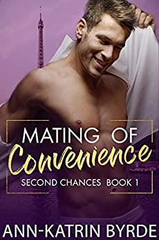 Mating of Convenience (Second Chances Book 1) by [Ann-Katrin Byrde]