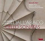 Giuseppe Clemente Dall'Abaco : Sonates pour violoncelle. Frey, Valli, Bianchi, Pinardi.