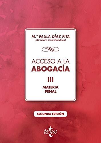 Acceso a la abogacía: Volumen III. Materia penal (Derecho - Biblioteca Universitaria de Editorial Tecnos)