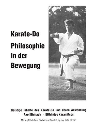 Karate-Do Philosophie in der Bewegung: Geistige Inhalte des Karate-Do und deren Anwendung