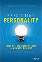 Predicting Personality: Using AI to Understand People and Win More Business Front Cover