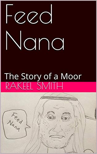 Feed Nana: The Story of a Moor