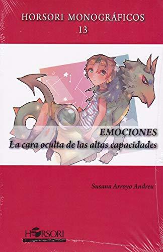 EMOCIONES: La cara oculta de las altas capacidades (Horsori Monográficos)