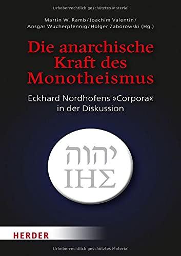 Die anarchische Kraft des Monotheismus: Eckhard Nordhofens »Corpora« in der Diskussion