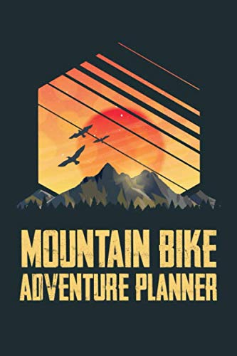 Mountain Bike Adventure Planner: A handy sized 6x9' MTB Mileage Journal to write in to record Mountain Bike Trips, Rides and Vacations. Perfect Gift ... MTB Lover and Mountain Biker Sports Lover
