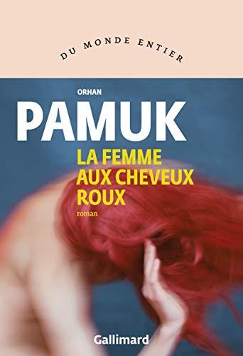 La Femme aux cheveux roux - Orhan Pamuk (Prix Nobel 2006)