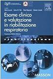 Esame clinico e valutazione in riabilitazione respiratoria