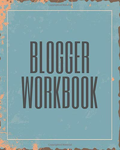 Blogger Workbook: Influencer and Content Creator Journal - Blog Planner with pre printed Pages