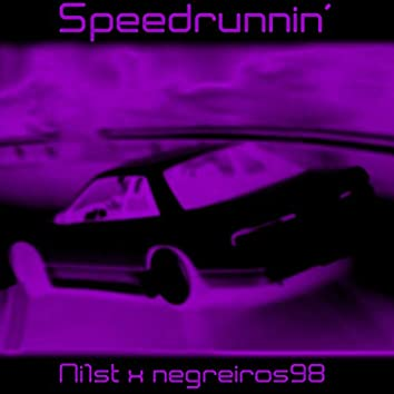 Speedrunnin'