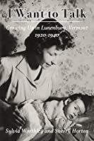 I Want to Talk: Growing Up in Lunenburg, Vermont, 1920-1940