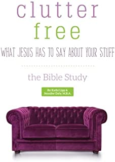 Clutter Free - What Jesus Has to Say About Your Stuff