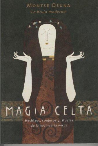 LA BRUJA MODERNA. MAGIA CELTA. Hechizos, conjuros y rituales de la hechicería wicca. Ilustraciones en b/n. Colección La Otra Ciencia. Como nuevo