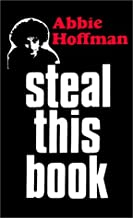 Steal This Book: 25th Anniversary Facsimile Edition by Abbie Hoffman (1995-10-10)