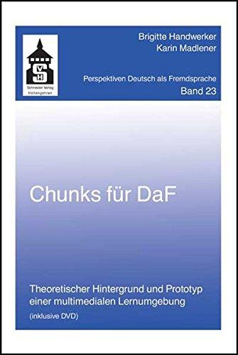 Chunks für DaF: Theoretischer Hintergrund und Prototyp einer multimedialen Lernumgebung (incl. DVD) (Perspektiven Deutsch als Fremdsprache)