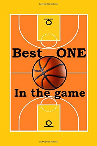 Best one in the game: A cute notebook journal for basketball lovers , and a best funny idea gift for the talented players, viewer, public of this ... sport on all occasion like a winning in game