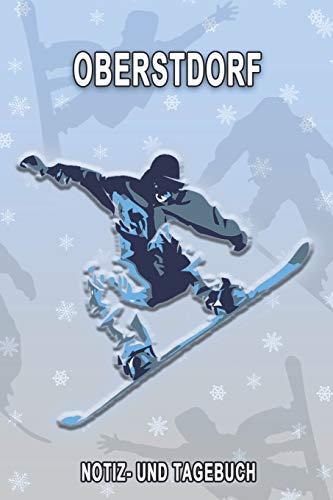 Oberstdorf - Notiz- und Tagebuch: Winterurlaub in Oberstdorf. Ideal für Skiurlaub, Winterurlaub oder Schneeurlaub.  Mit vorgefertigten Seiten und ... Notizbuch oder als Abschiedsgeschenk