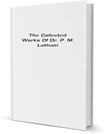 The collected works of Dr. P. M. Latham, with memoir by Sir Thomas Watson (1876)