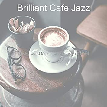 Background Music for Afternoon Coffee