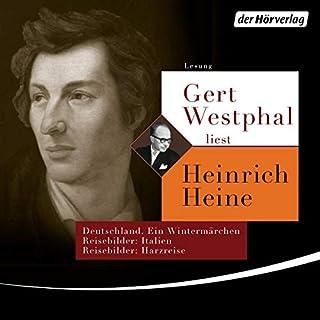 Gert Westphal liest Heinrich Heine     Deutschland. Ein Wintermärchen / Reisebilder: Italien / Reisebilder: Harzreise              Autor:                                                                                                                                 Heinrich Heine                               Sprecher:                                                                                                                                 Gert Westphal                      Spieldauer: 10 Std. und 26 Min.     12 Bewertungen     Gesamt 4,9