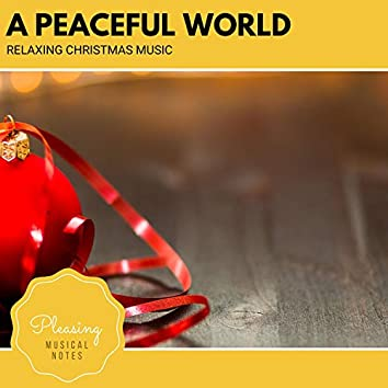 A Peaceful World - Relaxing Christmas Music