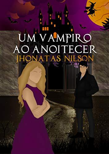 Um vampiro ao anoitecer (Bruxas de Black River)