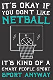 It's okay if you don't like netball: Retro Style Indoor Netball,Funny Netball Coach Birthday Gift man and women,Game Coach Team Gift Sports Match