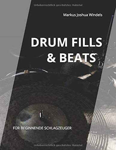 Drum Fills & Beats: Für beginnende Schlagzeuger (Drum-Book, Band 1)