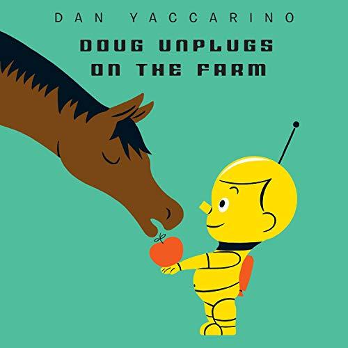 Doug Unplugs on the Farm Audiobook By Dan Yaccarino cover art