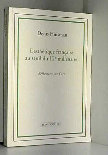 L'esthétique française au seuil du IIIème millénaire. Réflexions sur l'art
