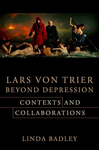 Lars Von Trier Beyond Depression: Contexts and Collaborations