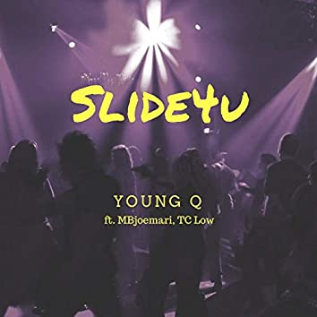 Slide4u (feat. Mbjoemari & TC Low)