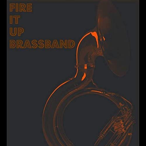 Fire It up Brass Band