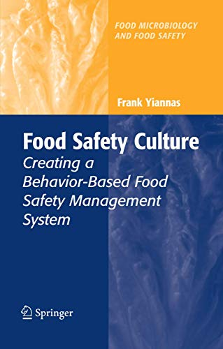 Food Safety Culture: Creating a Behavior-Based Food Safety Management System (Food Microbiology and Food Safety)