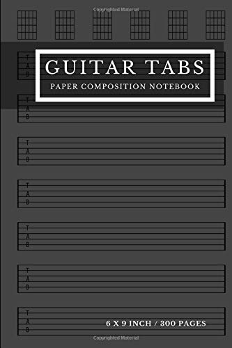 Guitar Tabs Paper Composition Notebook: Size 6' X 9' Inches, 300 Pages, This Blank Guitar Tab Notebook Is Seven 6-line Staves Per Page Evenly Spaced ... To Write Down Guitar Lesson Notes Vol.10