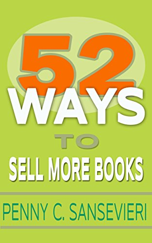 52 Ways to Sell More Books: Simple, Cost-Effective, and Powerful Strategies to get More Book Sales