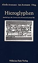 Hieroglyphen. Altägyptische Ursprünge abendländischer Grammatologie.