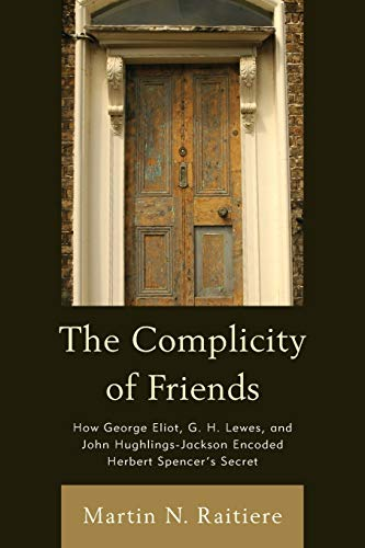 The Complicity of Friends: How George Eliot, G. H. Lewes,