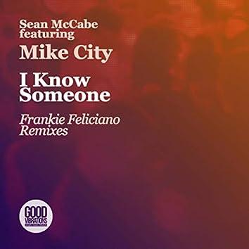 I Know Someone (Frankie Feliciano Remixes)