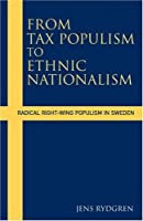 From Tax Populism to Ethnic Nationalism: Radical Right-wing Populism in Sweden