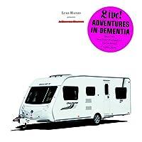 Adventures In Dementia - A Micro Opera by Luke Haines