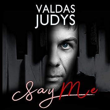 Say Me (Single)