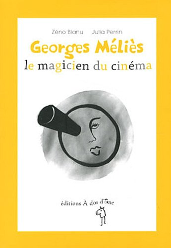 Georges melies, le magicien du cinema (Des graines et des guides)